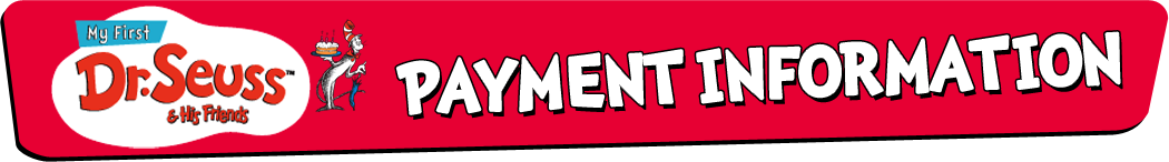 My First Dr. Seuss & His Friends : Payment Information